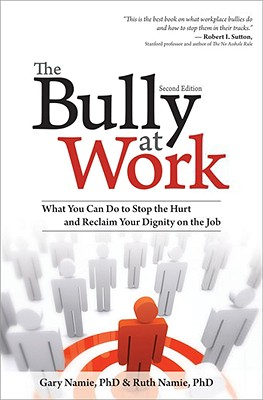 The Bully at Work By Namie, Gary/ Namie, Ruth, Ph.D.