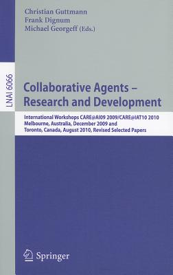 Collaborative Agents - Research and Development By Guttmann, Christian (EDT)/ Dignum, Frank (EDT)/ Georgeff, Michael (EDT)